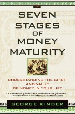 Seven Stages of Money Maturity By Kinder, George