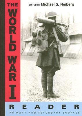 The World War I Reader By Neiberg, Michael S. (EDT)
